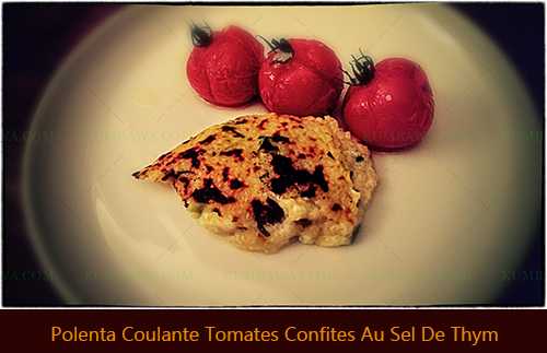 Polenta Coulante 2 Tomates Confites Au Sel De Thymthb